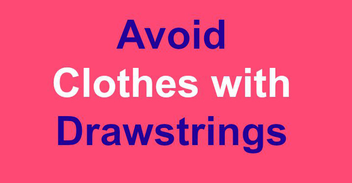 avoid-clothes-with-drawstrings